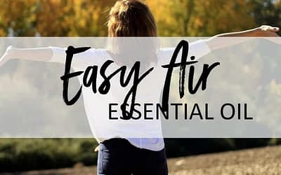 Easy Air Essential Oil – Uses and Benefits