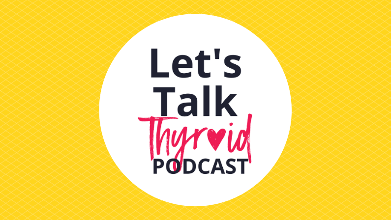 Ep 1. Let's Start Talking… Thyroid Health
