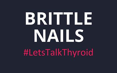 Brittle Nails +  Hashimoto's